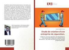Buchcover von Etude de création d'une entreprise de réparation,