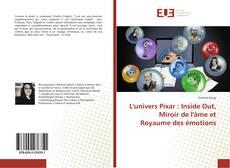Bookcover of L'univers Pixar : Inside Out, Miroir de l'âme et Royaume des émotions