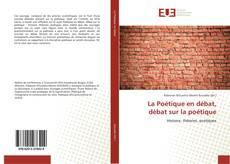 Bookcover of La Poétique en débat, débat sur la poétique