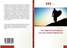 Bookcover of Un regard Sociologique sur Une réalité Algérienne