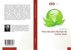 Capa do livro de Trois clés pour l'Europe du 21ème siècle
