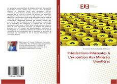 Couverture de Intoxications Inhérentes A L'exposition Aux Minerais Uranifères