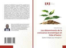 Bookcover of Les déterminants de la croissance économique en Côte d'Ivoire :
