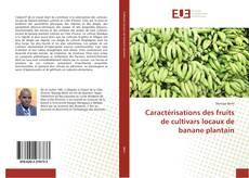 Couverture de Caractérisations des fruits de cultivars locaux de banane plantain