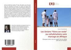 """Bookcover of Les Unions """"Viens on reste"""" ou cohabitations sans mariage en Afrique"""