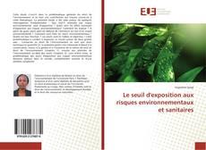 Bookcover of Le seuil d'exposition aux risques environnementaux et sanitaires