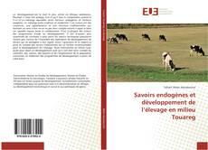 Couverture de Savoirs endogènes et développement de l'élevage en milieu Touareg
