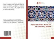 Couverture de Aspects bariolés de l'Islam en Afrique de l'Ouest