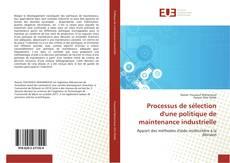 Processus de sélection d'une politique de maintenance industrielle kitap kapağı