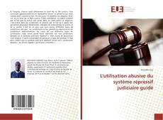 Buchcover von L'utilisation abusive du système répressif judiciaire guidé