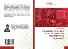 Bookcover of Concetpion d'un SoC à base d'IP Opencores (OpenRISC 1200 processeur)
