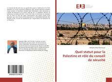 Portada del libro de Quel statut pour la Palestine et rôle du conseil de sécurité