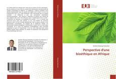 Bookcover of Perspective d'une bioéthique en Afrique