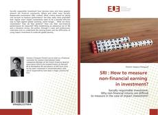 Bookcover of SRI : How to measure non-financial earning in investment?