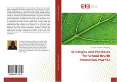 Couverture de Strategies and Processes for School Health Promotion Practice