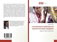 Portada del libro de L'avortement médicalisé et sécurisé en droit congolais