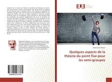 Bookcover of Quelques aspects de la théorie du point fixe pour les semi-groupes