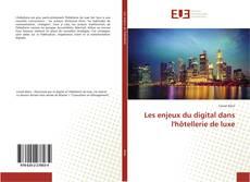 Copertina di Les enjeux du digital dans l'hôtellerie de luxe