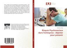 Couverture de Risques Psychosociaux dans l'entreprise : dépister pour prévenir