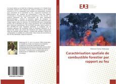 Couverture de Caractérisation spatiale de combustible forestier par rapport au feu