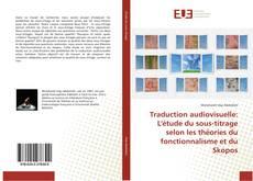 Copertina di Traduction audiovisuelle: L'étude du sous-titrage selon les théories du fonctionnalisme et du Skopos