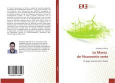 Couverture de Le Maroc de l'économie verte