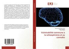 Copertina di Vulnérabilité commune à la schizophrénie et au cannabis