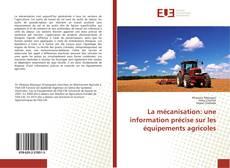 Couverture de La mécanisation: une information précise sur les équipements agricoles