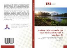 Обложка Radioactivité naturelle des eaux de consommation à Abidjan, C.I
