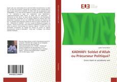 Bookcover of KADHAFI: Soldat d'Allah ou Précurseur Politique?
