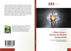 Bookcover of « Mon Corps » Centre de l'Orbite Existentielle