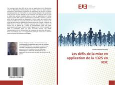 Bookcover of Les défis de la mise en application de la 1325 en RDC