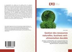 Couverture de Gestion des ressources naturelles, business vert-alimentation durable
