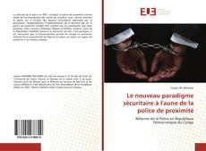 Copertina di Le nouveau paradigme sécuritaire à l'aune de la police de proximité