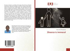 Bookcover of Divorce is immoral