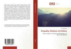 Couverture de Enquête, Histoire et Fiction
