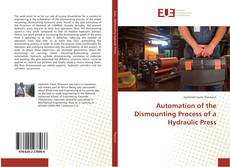 Bookcover of Automation of the Dismounting Process of a Hydraulic Press
