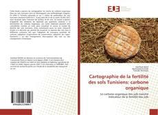 Bookcover of Cartographie de la fertilité des sols Tunisiens: carbone organique