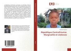 Copertina di République Centrafricaine: Marginalité et violences