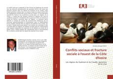 Bookcover of Conflits sociaux et fracture sociale à l'ouest de la Côte d'Ivoire
