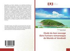 Bookcover of Etude du bon sauvage dans l'univers romanesque de Mondo et Vendredi
