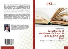 Couverture de Quantification Et Modelisation Du Transport Solide Dans Un Cours D'eau
