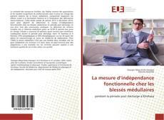 Buchcover von La mesure d'indépendance fonctionnelle chez les blessés médullaires