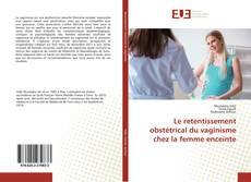 Couverture de Le retentissement obstétrical du vaginisme chez la femme enceinte
