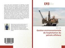 Bookcover of Gestion environnementale de l'exploitation du pétrole offshore
