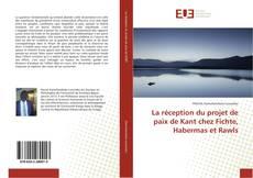 Capa do livro de La réception du projet de paix de Kant chez Fichte, Habermas et Rawls