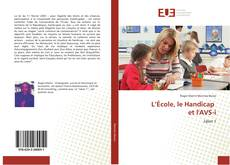 Couverture de L'École, le Handicap et l'AVS-i