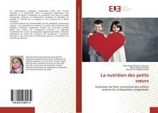 Bookcover of La nutrition des petits cœurs