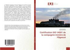Certification ISO 14001 de la compagnie minière de l'Ogooué的封面