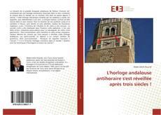 Bookcover of L'horloge andalouse antihoraire s'est réveillée après trois siècles !